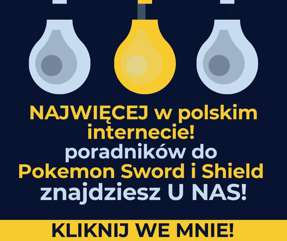 WAW Pokemon ma najwięcej poradników o Pokemon Sword i Shield ze wszystkich stron o Pokemonach w Polsce!